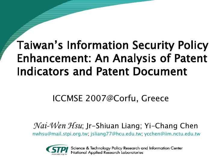 Taiwan's Information Security Policy Enhancement: An Analysis of Patent Indicators and Patent Document     ICCMSE 2007@Cor...