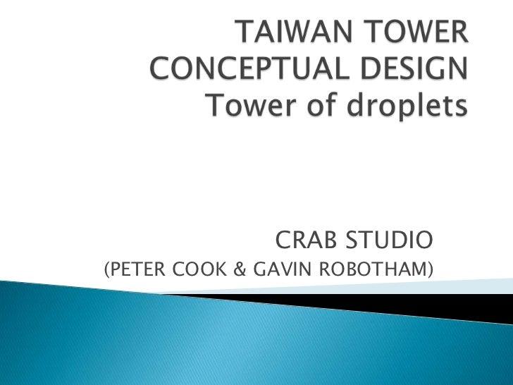 TAIWAN TOWER CONCEPTUAL DESIGNTower of droplets<br />CRAB STUDIO<br />(PETER COOK & GAVIN ROBOTHAM)<br />