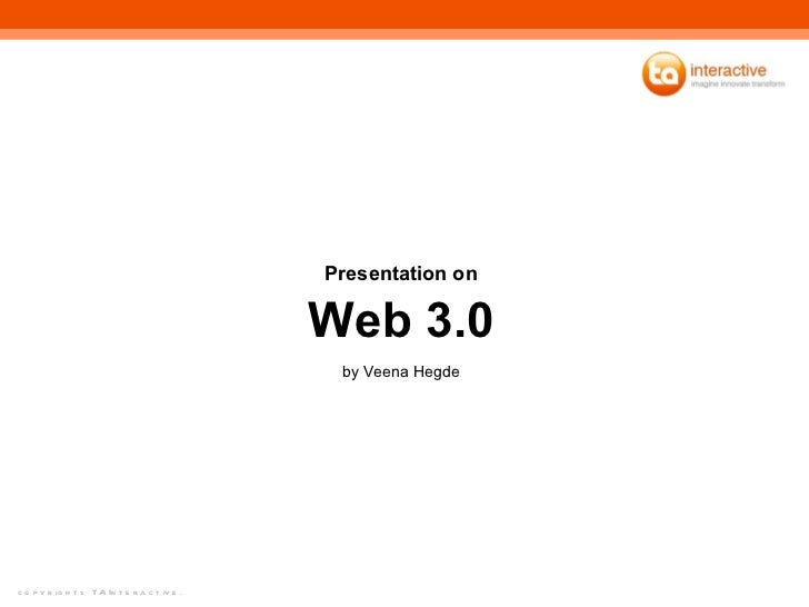 Web 3.0 Presentation on by Veena Hegde