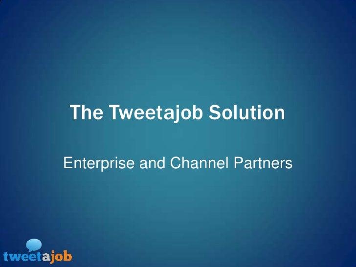 Tweetajob for Enterprise