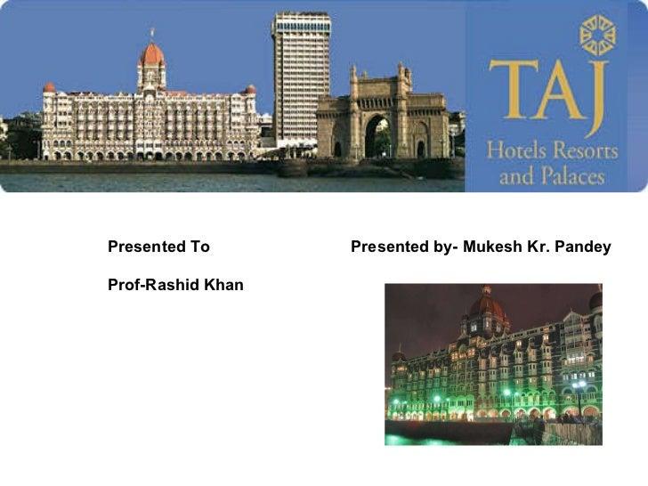 Presented To  Presented by- Mukesh Kr. Pandey Prof-Rashid Khan