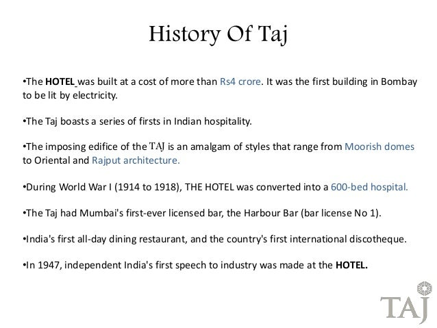 facts of taj hotels Situated in the financial hub of india, is the country's most famous hotel―the taj  mahal palace hotel in this article, we'll read about its history,.