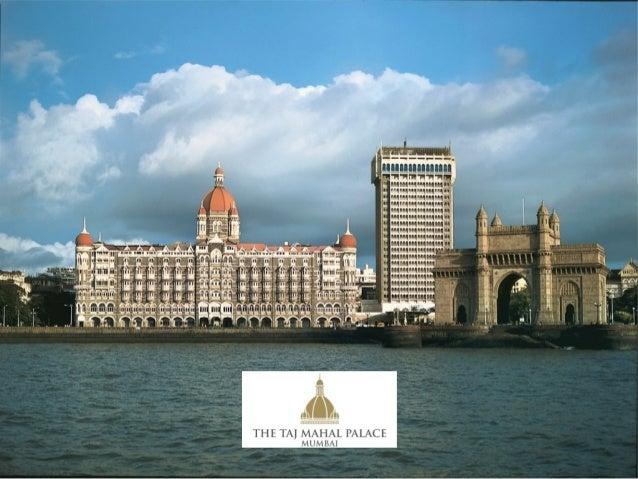 Nov 26-29 2008terrorist attack                   Aug 15th 2010 (India Indepe                   Taj Mahal Heritage wing reop