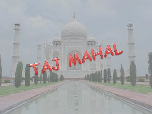 """The Taj Mahal , """"crown of palaces"""" also """"the Taj is a white marble mausoleum located in Agra, Uttar Pradesh, India. It was..."""