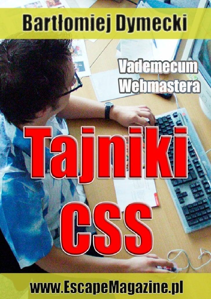 Bartłomiej Dymecki, Tajniki CSS, www.EscapeMagazine.pl     Wydawnictwo Escape Magazine, www.EscapeMagazine.pl          1 z...