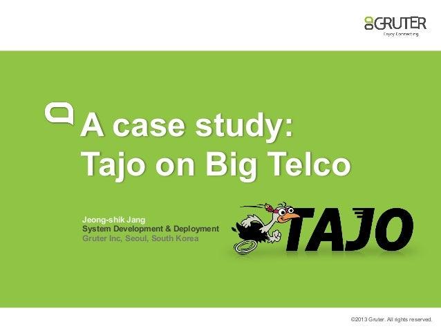 A case study: Tajo on Big Telco