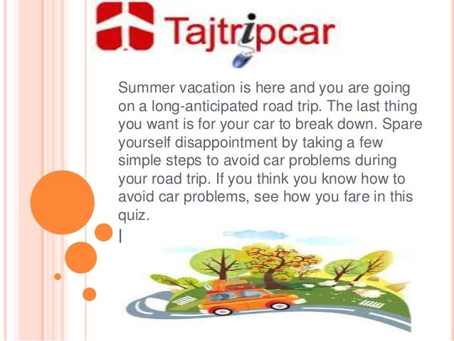 Summer vacation is here and you are going on a long-anticipated road trip. The last thing you want is for your car to brea...