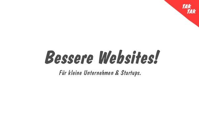 Für kleine Unternehmen & Startups. Bessere Websites!