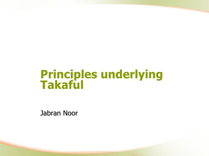 Principles underlying Takaful Jabran Noor