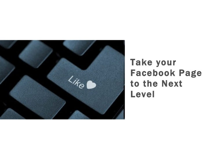 Take your Facebook Page to the Next Level