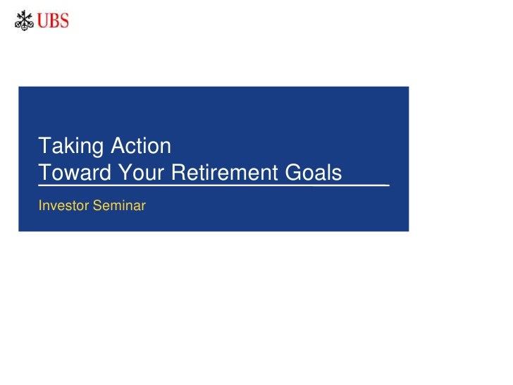 Taking Action Toward Your Retirement Goals Investor Seminar