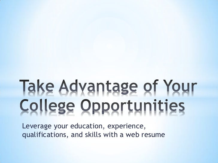 Leverage your education, experience,qualifications, and skills with a web resume