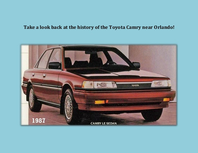 Take a look at the Toyota Camry near Orlando history!