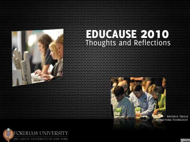 EDUCAUSE 2010Thoughts and Reflections                            Kristen A. Treglia                   Instructional Techno...