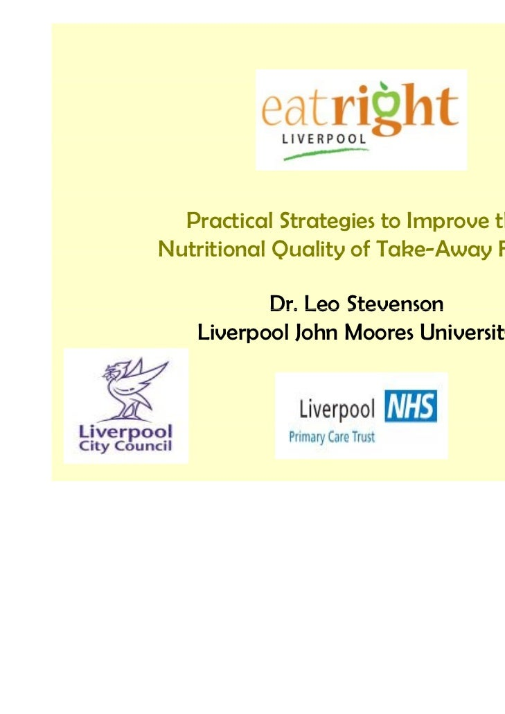 Practical Strategies to Improve theNutritional Quality of Take Away Foods                       Take-Away          Dr. Leo...