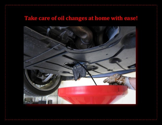 Take care of oil changes at home with ease!