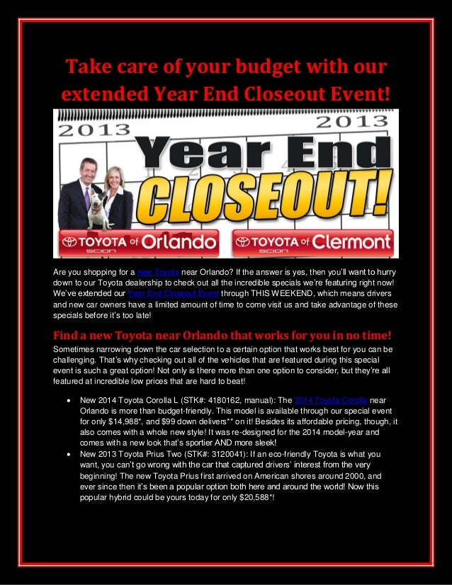 Take care of your budget with our extended Year End Closeout Event!  Are you shopping for a new Toyota near Orlando? If th...