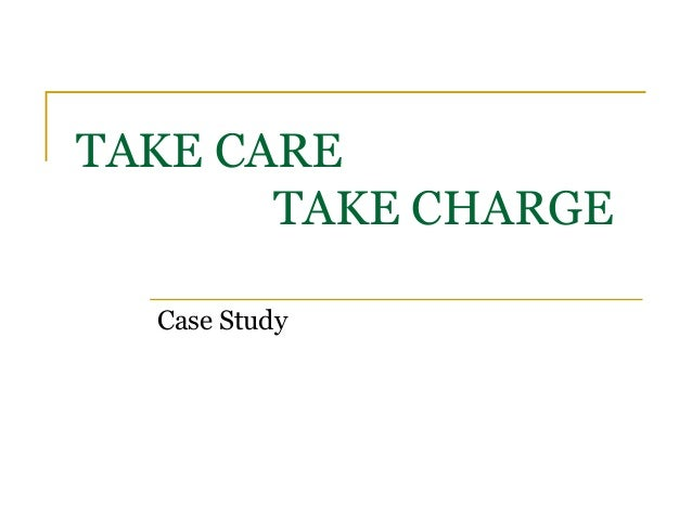 'Take Care Take Charge' Campaign -Case Study