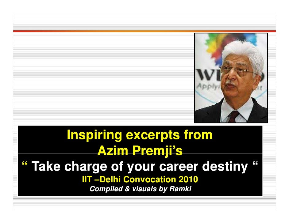 """Inspiring excerpts from             Azim Premji's                   Premji s """" Take charge of your career destiny """"       ..."""