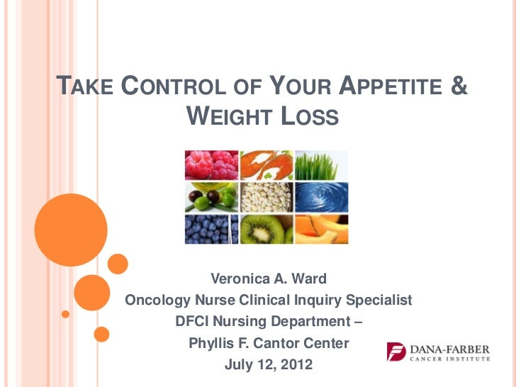 TAKE CONTROL OF YOUR APPETITE &         WEIGHT LOSS                Veronica A. Ward     Oncology Nurse Clinical Inquiry Sp...