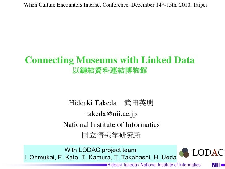 When Culture Encounters Internet Conference, December 14th-15th, 2010, Taipei<br />Connecting Museums with Linked Data以鏈結資...