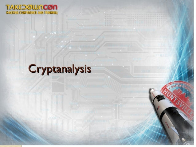 TakeDownCon Rocket City: Cryptanalysis by Chuck Easttom