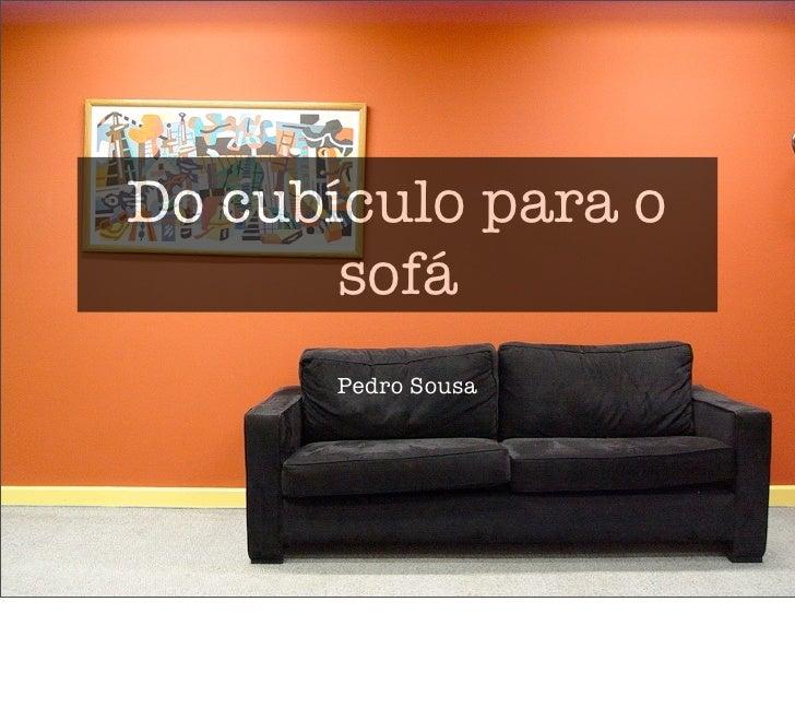 Do cubículo para o        sofá       Pedro Sousa