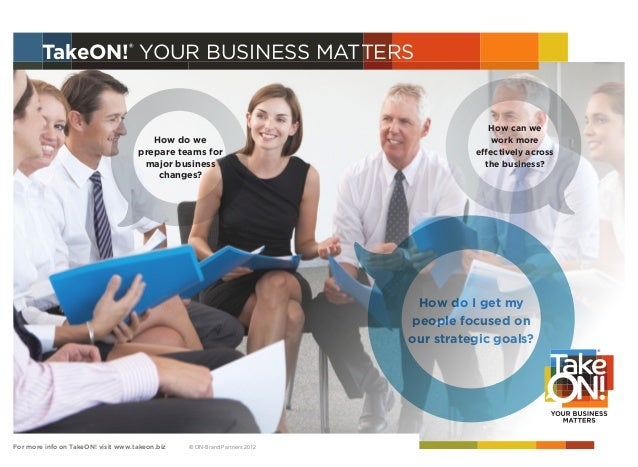 TakeON!® YOUR BUSINESS MATTERS                                                                                        How ...