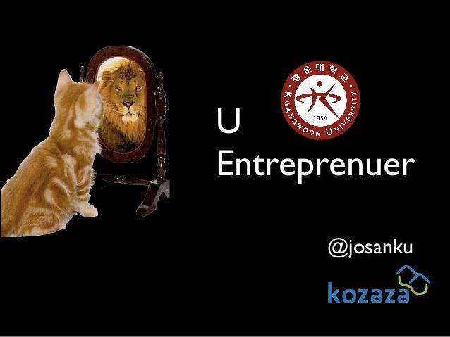 U, an Entrepreneur