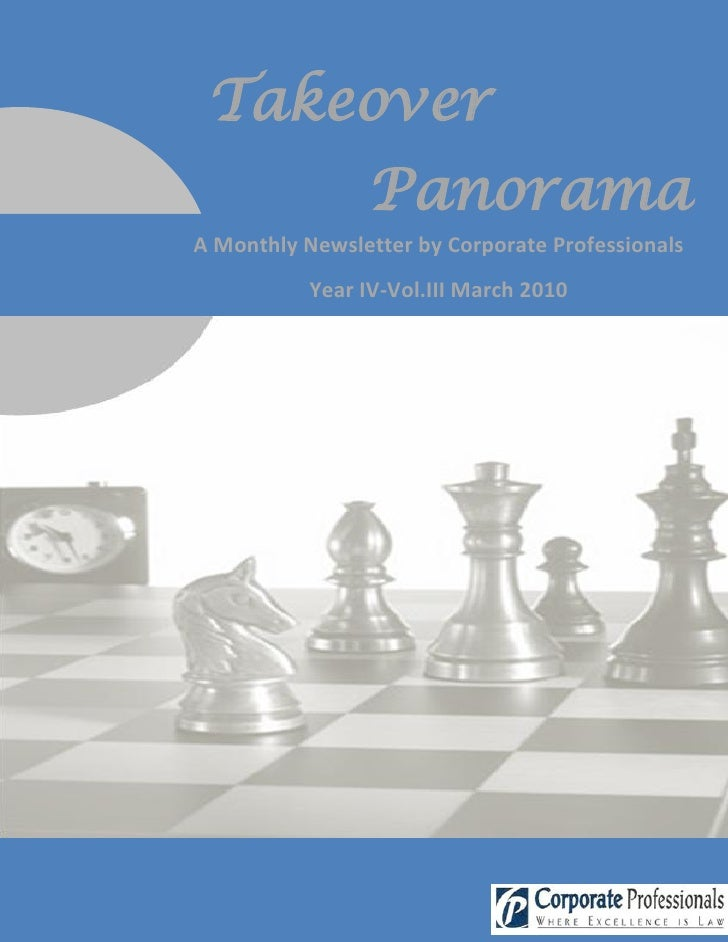 Takeover                 Panorama A Monthly Newsletter by Corporate Professionals            Year IV-Vol.III March 2010