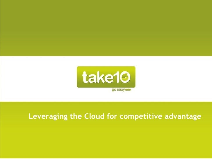 Leveraging the Cloud for competitive advantage