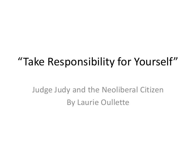 """""""Take Responsibility for Yourself""""Judge Judy and the Neoliberal CitizenBy Laurie Oullette"""
