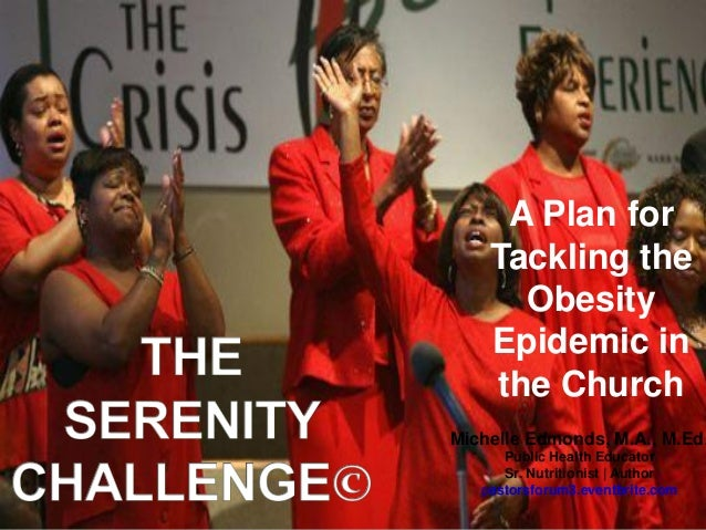 THE SERENITY CHALLENGE: A PLAN FOR TACKLING THE OBESITY EPIDEMIC in THE CHURCH