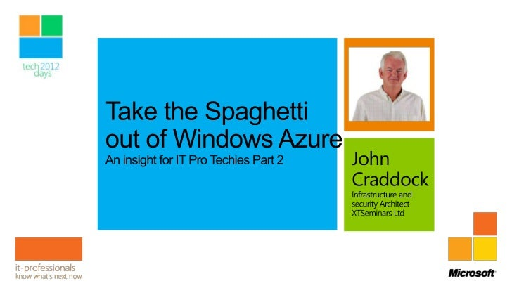 • Part1  • Introduction to the Cloud  • Windows Azure fundamentals  • Building and deploying a Windows Azure service