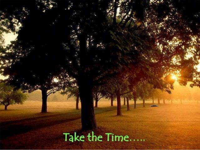 Take the Time…..