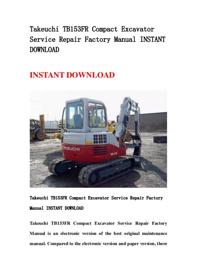 takeuchi tb153 fr compact excavator service repair factory. Black Bedroom Furniture Sets. Home Design Ideas