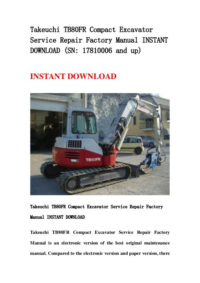 takeuchi tb80 fr compact excavator service repair factory. Black Bedroom Furniture Sets. Home Design Ideas