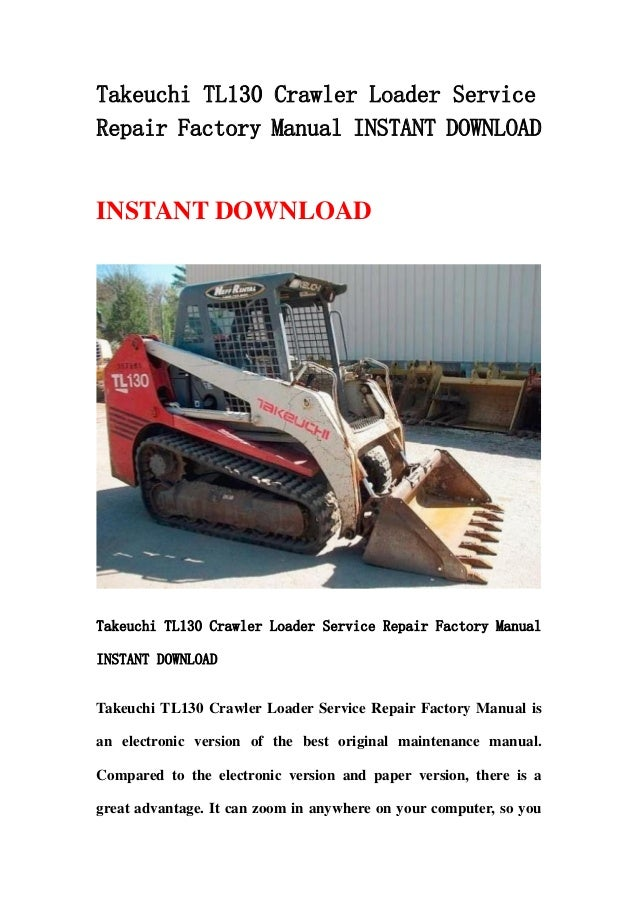 Takeuchi Tl130 Crawler Loader Service Repair Factory Manual Instant D U2026
