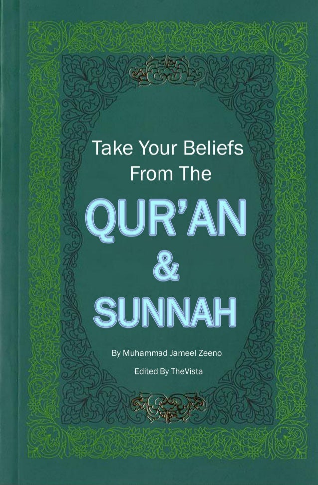 Take Your Beliefs From the Qur'aan and Sunnah1 By Muhammad Ibn Jameel Zainoo Teacher in Dar Al-Hadeeth Al-Khairiyyah, Makk...
