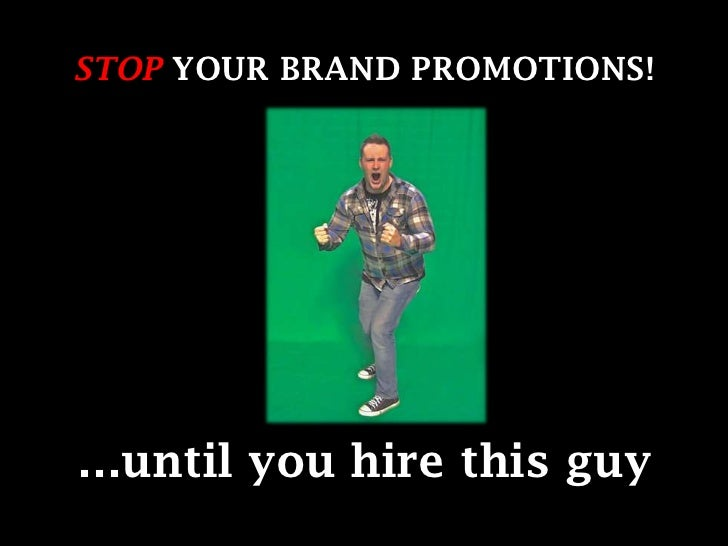 Take Your Brand to the Top - Hire THIS GUY!