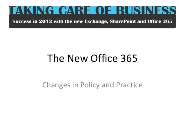 The New Office 365 Changes in Policy and Practice