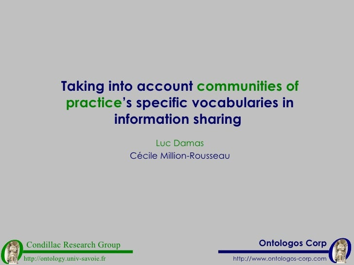 Taking into account  communities of practice 's specific vocabularies in information sharing   Luc Damas Cécile Million-Ro...