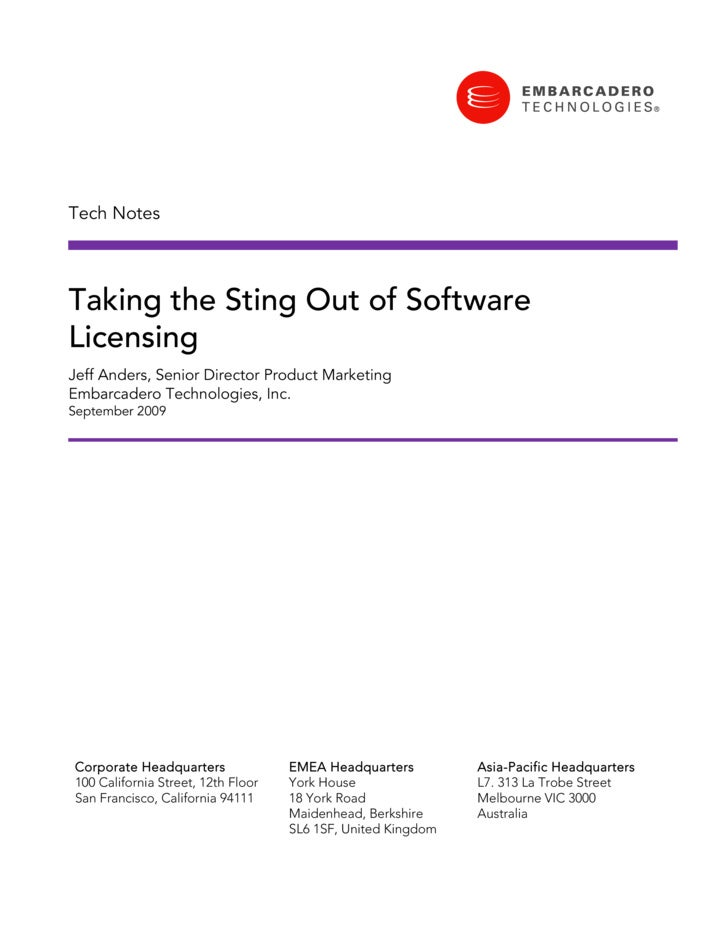 Tech Notes     Taking the Sting Out of Software Licensing Jeff Anders, Senior Director Product Marketing Embarcadero Techn...
