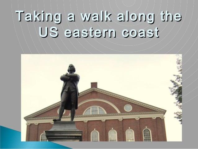 Taking a walk along the   US eastern coast