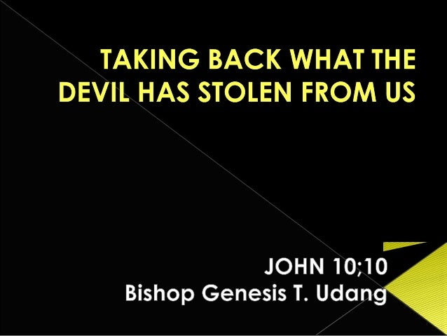 Taking back what the devil has stolen from us