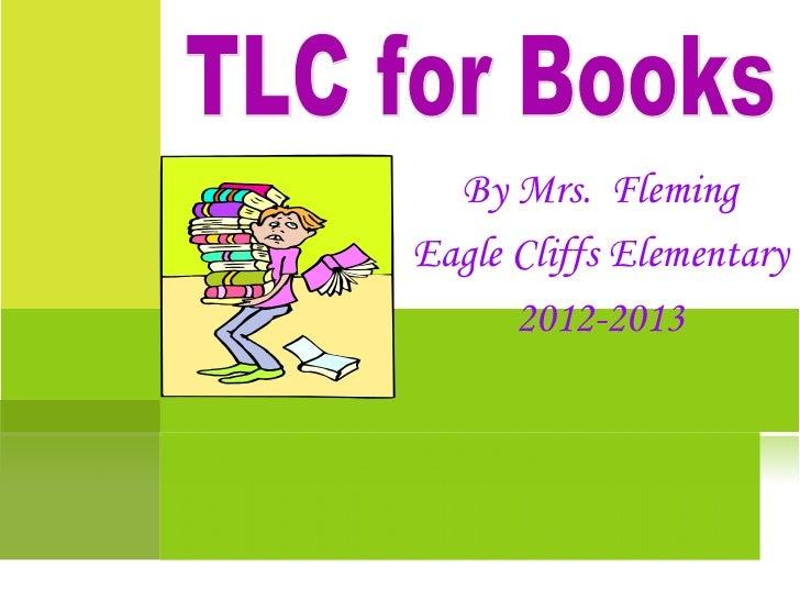 By Mrs. FlemingEagle Cliffs Elementary      2012-2013