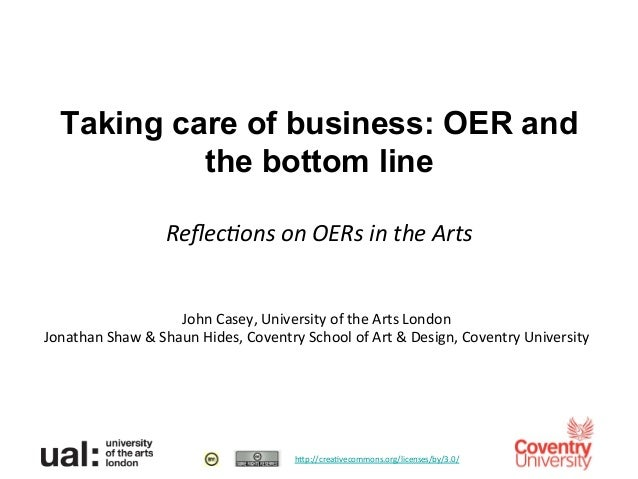 Taking care of business: OER and            the bottom line	                     	                            Reflec%ons	  ...