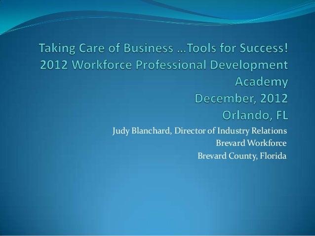 Judy Blanchard, Director of Industry Relations                           Brevard Workforce                      Brevard Co...