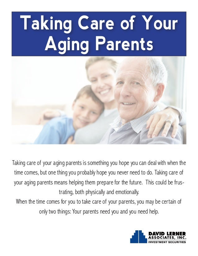 how to care for aging parents essay We hope you will find the aging parents and common sense practical guideand directory of resourcesuseful and care to their aging parents or other relatives.