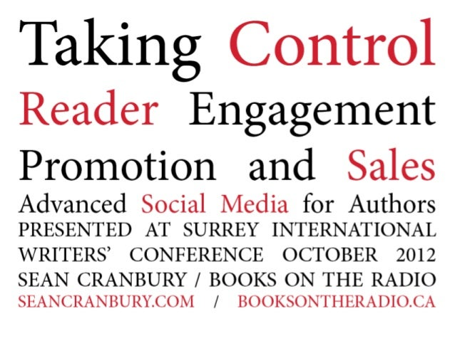 TAKING CONTROL: Reader Engagement, Promotion and Sales (Advanced Social Media for Authors)